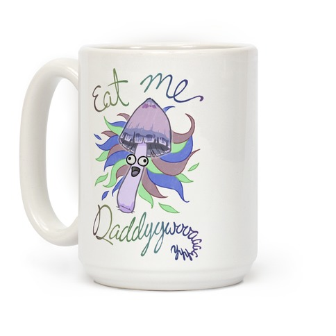 Eat Me Daddy Psychedelic Shroom Coffee Mug