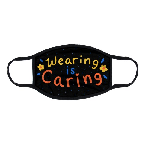 Wearing Is Caring Hand Lettered Flat Face Mask