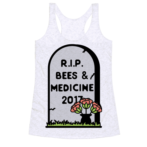 Rest In Peace Bees and Medicine Racerback Tank Top