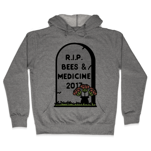 Rest In Peace Bees and Medicine Hooded Sweatshirt