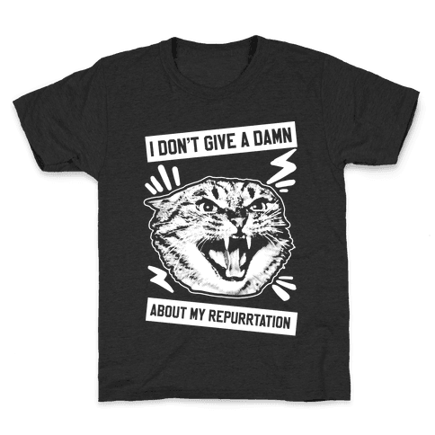 I Don't Give A Damn About My Repurrtation Kids T-Shirt