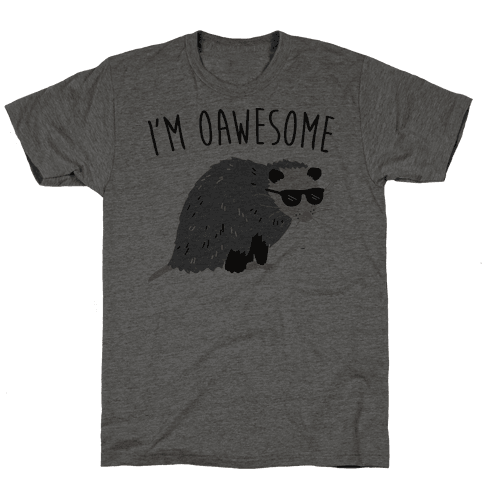 I'm Oawesome Mens T-Shirt