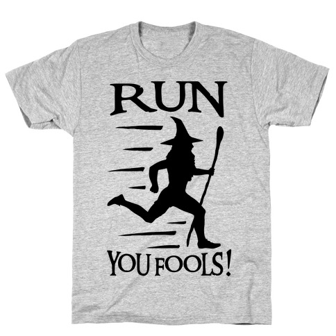 Run Your Fools T-Shirt