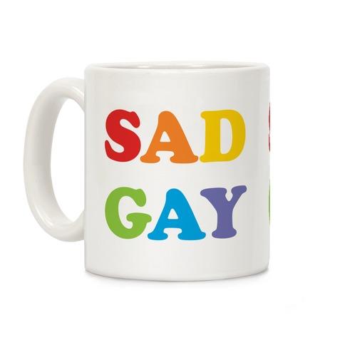 Sad Gay Coffee Mug