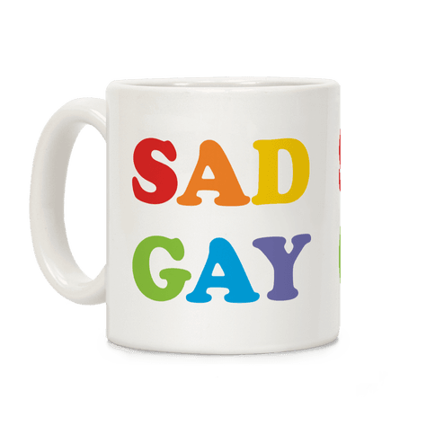 Sad Gay Coffee Mug