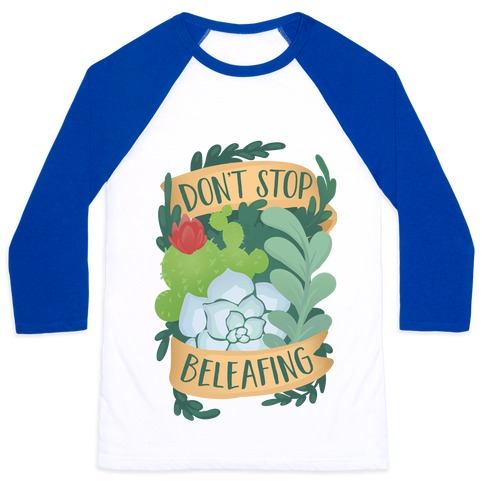 Don't Stop Beleafing Baseball Tee