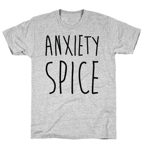 Anxiety Spice T-Shirt