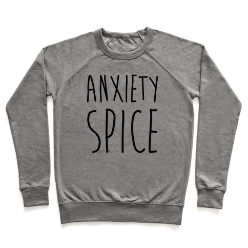 Anxiety Spice Pullover