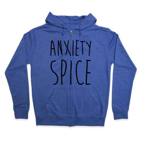 Anxiety Spice Zip Hoodie