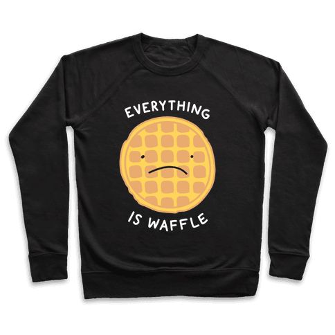 Everything Is Waffle Pullover