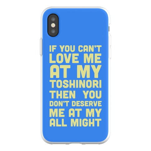 You Don't Deserve Me At My All Might Phone Flexi-Case