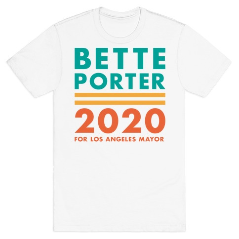 Bette Porter 2020 for Los Angeles Mayor T-Shirt