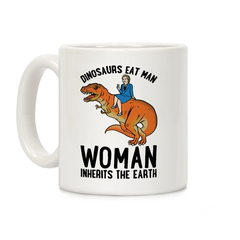 Woman Inherits The Earth Hillary Parody Coffee Mug