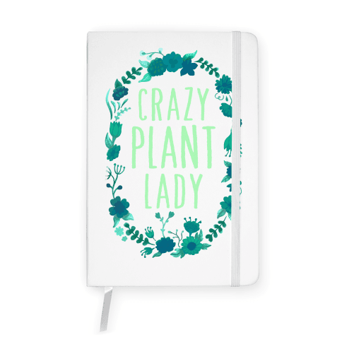 Crazy Plant Lady Notebook