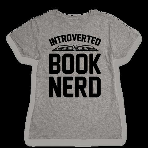 Introverted Book Nerd  Womens T-Shirt