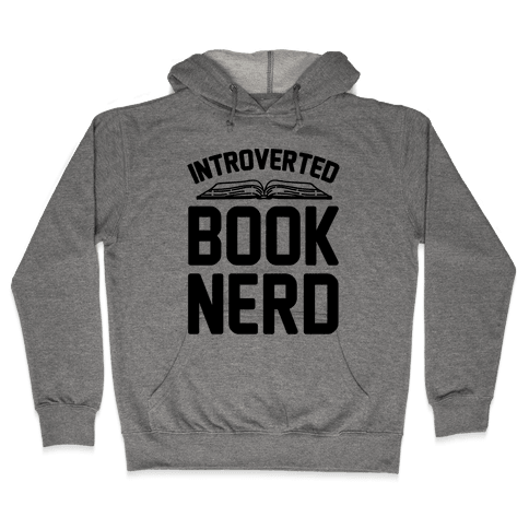 Introverted Book Nerd  Hooded Sweatshirt
