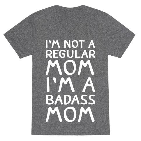 I'm Not A Regular Mom I'm A Badass Mom V-Neck Tee Shirt