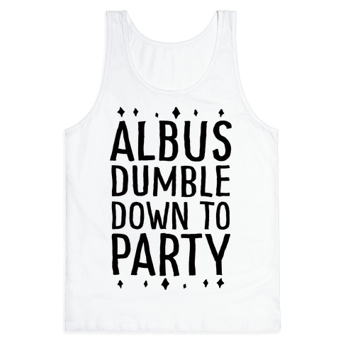 Albus Dumble Down To Party Tank Top