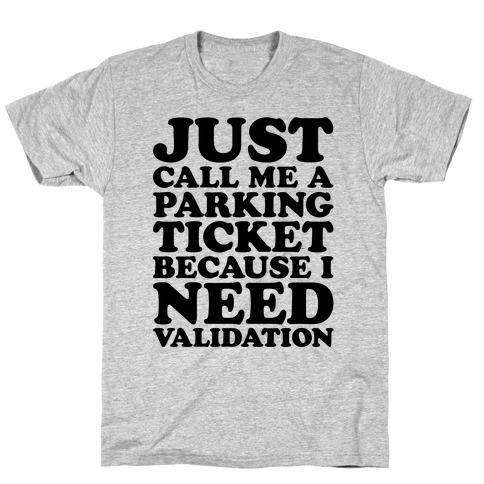 Just Call Me A Parking Ticket T-Shirt