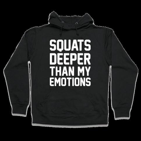 Squats Deeper Than My Emotions Hooded Sweatshirt
