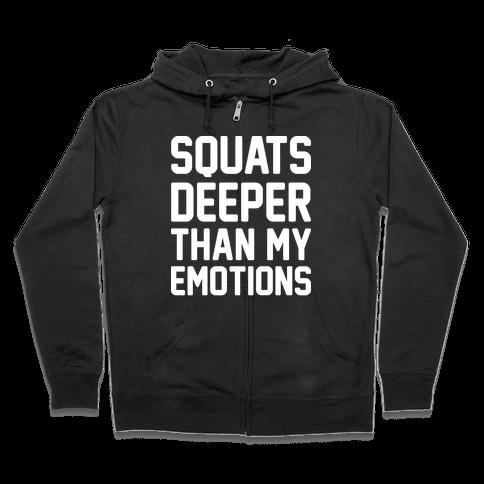 Squats Deeper Than My Emotions Zip Hoodie
