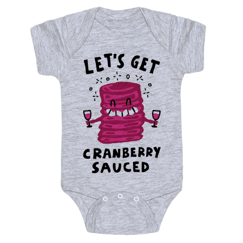 Let's Get Cranberry Sauced Thanksgiving Baby Onesy