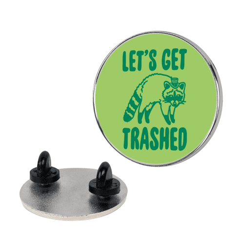 Let's Get Trashed Raccoon St. Patrick's Day Parody Pin