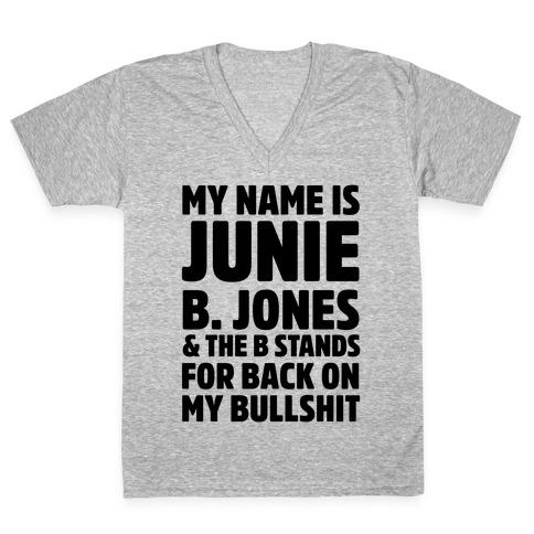 My Name is Junie B. Jones & The B Stands For Back On My Bullshit V-Neck Tee Shirt