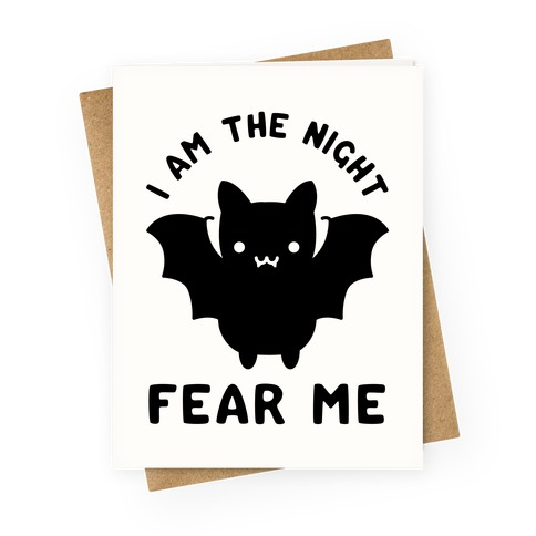 I Am The Night Fear Me Greeting Card