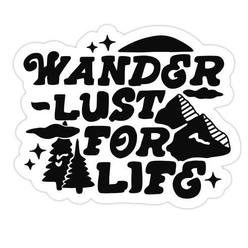 Wanderlust For Life Die Cut Sticker