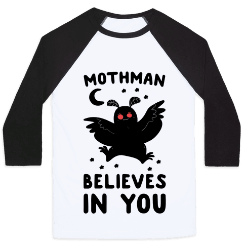 Mothman Believes in You Baseball Tee