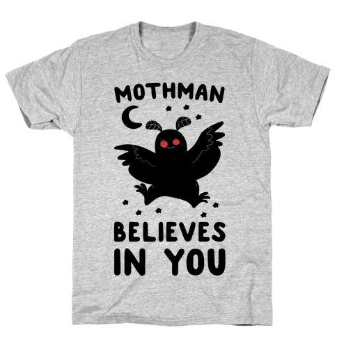 Mothman Believes in You T-Shirt