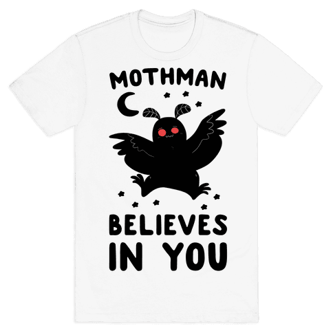 Mothman Believes in You Mens T-Shirt