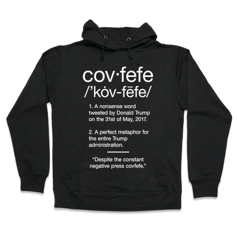 Covfefe Definition Hooded Sweatshirt