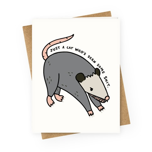 Just A Cat Who's Seen Some Shit Opossum Greeting Card