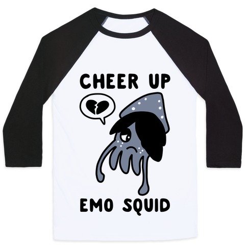 Cheer Up, Emo Squid Baseball Tee