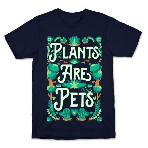 Plants Are Pets Mens/Unisex T-Shirt