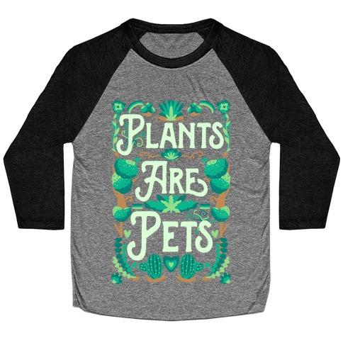 Plants Are Pets Baseball Tee