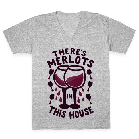There's Merlots in This House V-Neck Tee Shirt