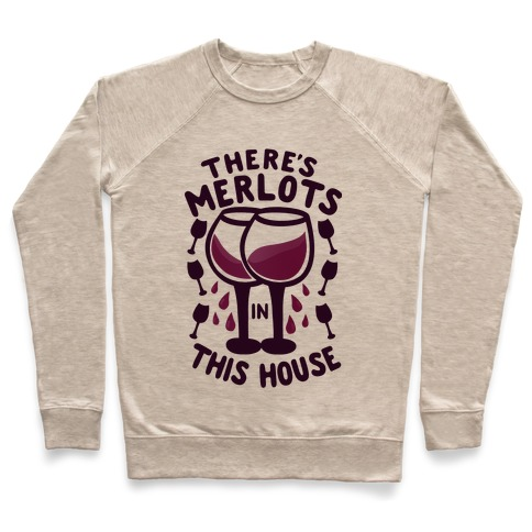 There's Merlots in This House Pullover