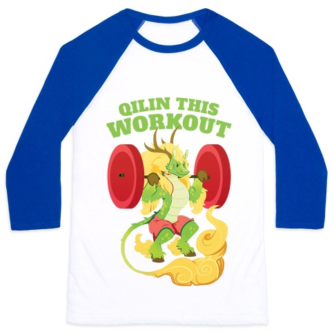 Qilin This Workout! Baseball Tee