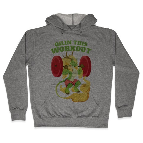 Qilin This Workout! Hooded Sweatshirt