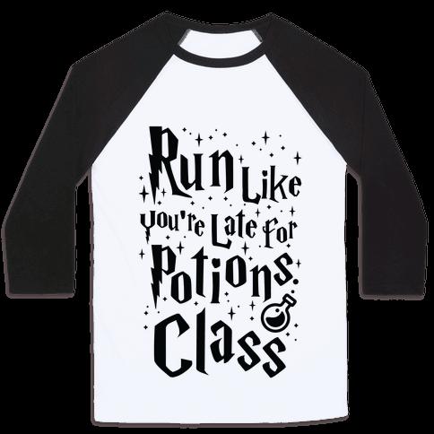 Run Like You're Late For Potions Class Baseball Tee