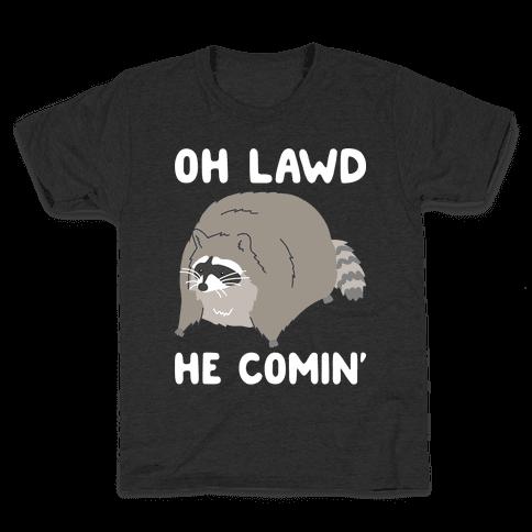 Oh Lawd He Comin' Raccoon Kids T-Shirt