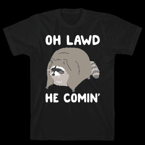 Oh Lawd He Comin' Raccoon Mens/Unisex T-Shirt