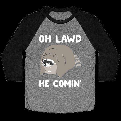 Oh Lawd He Comin' Raccoon Baseball Tee