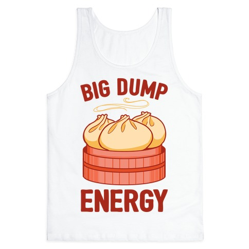 Big Dump Energy Tank Top