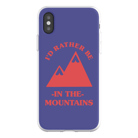 I'd Rather Be in the Mountains Phone Flexi-Case