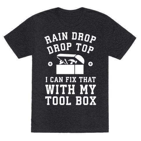 I can Fix That With My Tool Box (Raindrop Parody)