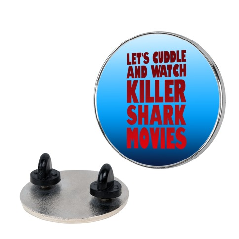 Let's Cuddle and Watch killer shark movies Pin